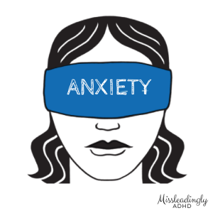 blinded by anxiety