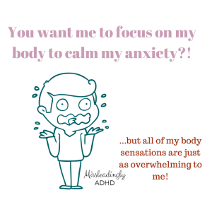 Body is overwhelming