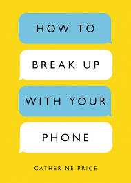 how to break up with your phone.png
